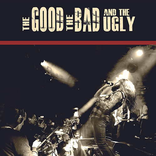 The Good The Bad And The Ugly (2015 Live/Rarity Album)