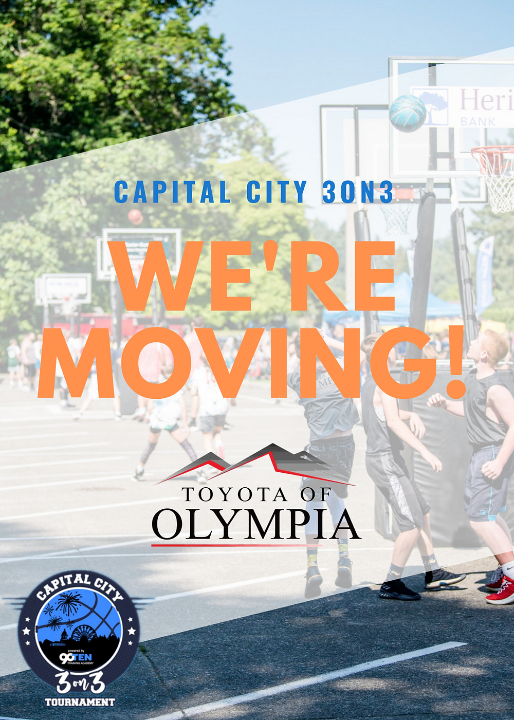 We're moving photo with 3on3 basketball in background, Toyota of Olympia logo, and Capital City 3on3 logo