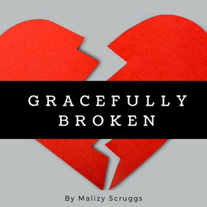 A Lesson From Being Gracefully Broken