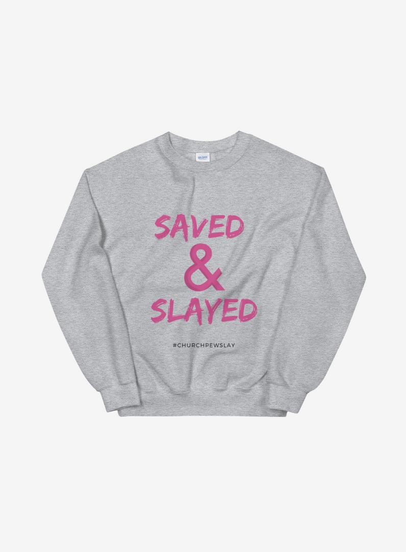 Saved & Slayed Sweatshirt