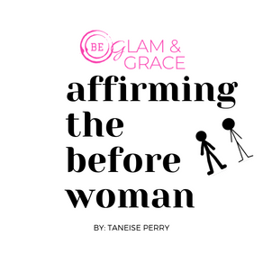 Affirming the Before Woman