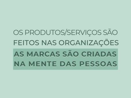 AS MARCAS SÃO CRIADAS NA MENTE DAS PESSOAS