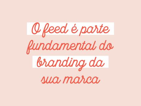 O FEED FAZ PARTE DO SEU BRANDING