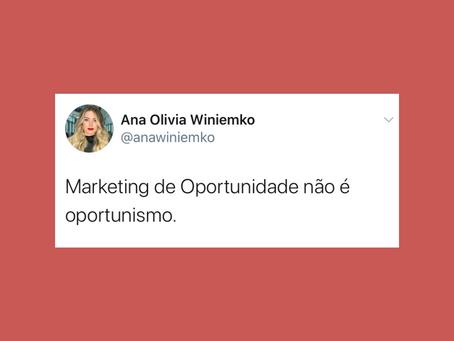 Marketing de Oportunidade x Oportunismo