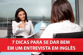 7 dicas para se dar bem em uma entrevista em Inglês