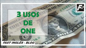 """OS 3 USOS DE """"ONE"""""""