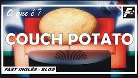 COUCH POTATO -  O que é?