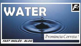 WATER - Pronúncia correta