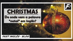 CHRISTMAS - De onde vem a palavra natal em inglês