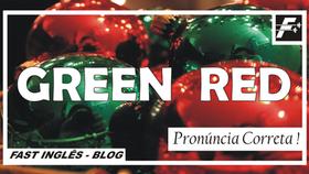 GREEN / RED - Pronúncia Correta