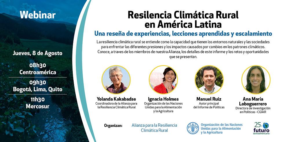 WEBINAR: Resiliencia Climática Rural: una reseña de experiencias, lecciones aprendidas y escalamiento