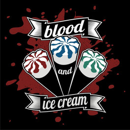Blood & Ice Cream