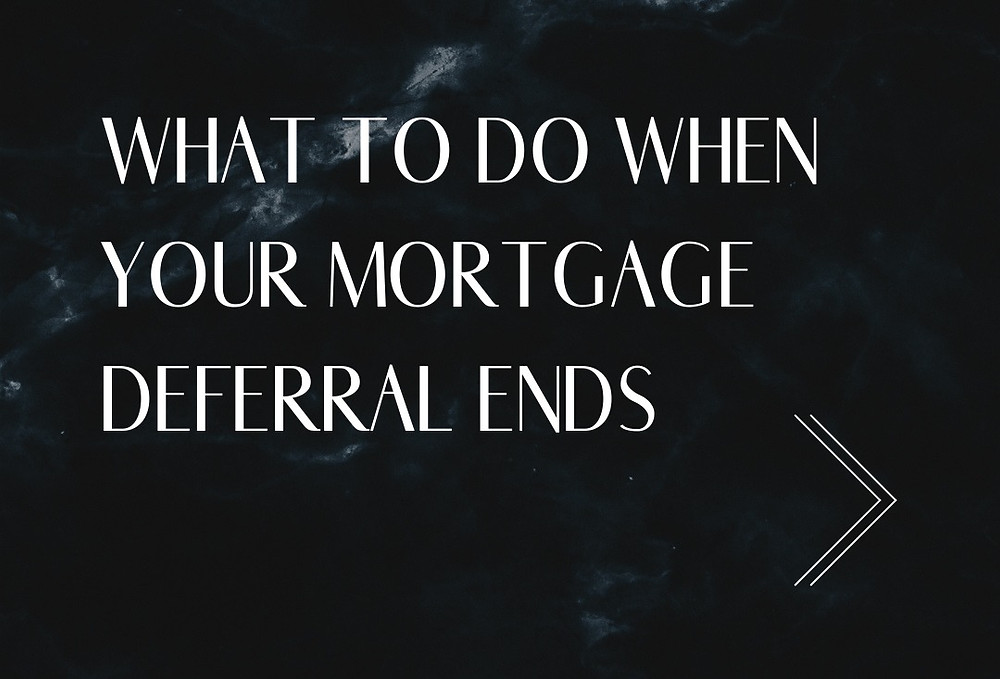 WHAT TO DO WHEN YOUR MORTGAGE DEFERRAL ENDS IN OCTOBER