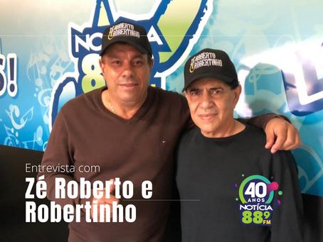 Entrevista especial com Zé Roberto e Robertinho