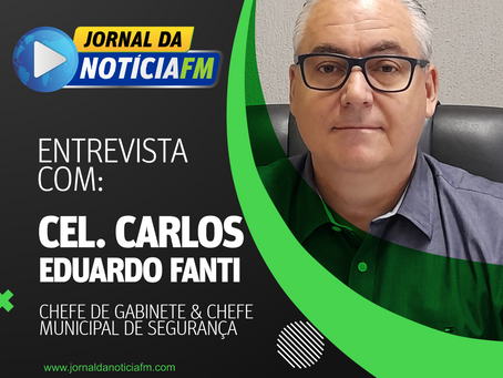 Entrevista com Coronel Carlos Eduardo Fanti