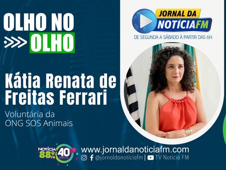 Olho no Olho com Kátia Renata de Freitas Ferrari