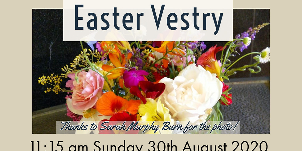 Easter Vestry, August 30th 2020 at 11.15 am