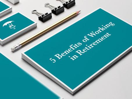 5 Benefits of Working in Retirement