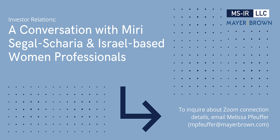 Women International Month Alert. Please join Miri Segal, MS-IR founder and CEO as she speaks at Mayer Brown's webinar. M