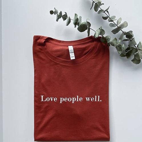 Love People Well Tee