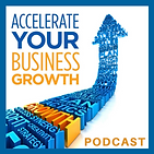 Accelerate Your Business Growth Podcast.