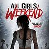 All Girls Weekend Film