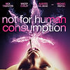Not For Human Consumption Film Magic Flame Thurston Rispoli