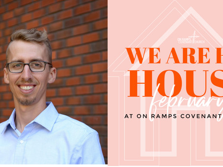 We Are His House - A Reflection by Dallas Nord