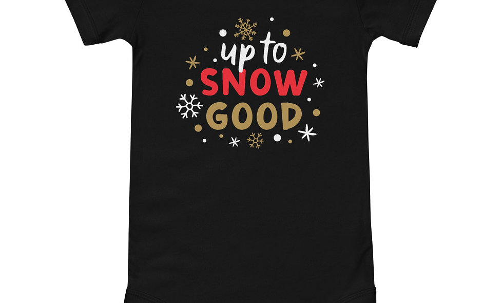 Up to Snow good T-Shirt