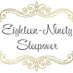 Eighteen - Ninty Sleepover