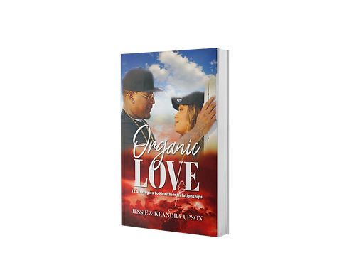 Organic Love: 12 Strategies To Healthier Relationships Book