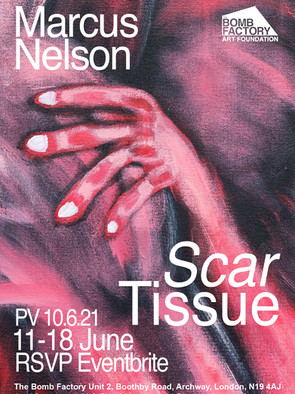 Marcus Nelson Solo Show - 'Scar Tissue'
