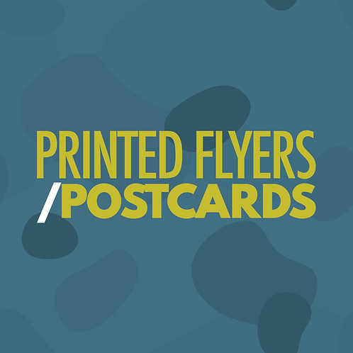 Printed Flyers/Post Cards