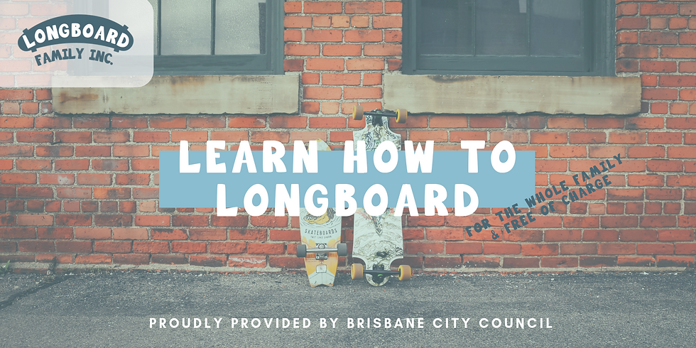 Learn How to Longboard Family Workshop - Active and Healthy