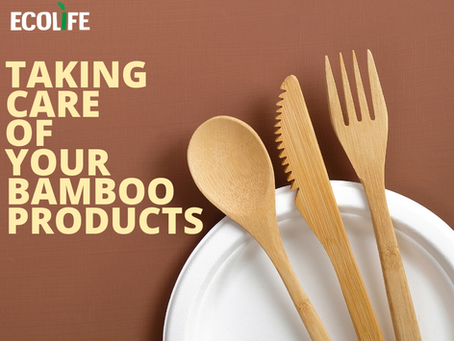 Eco Tip #7 - Caring for your Bamboo Products