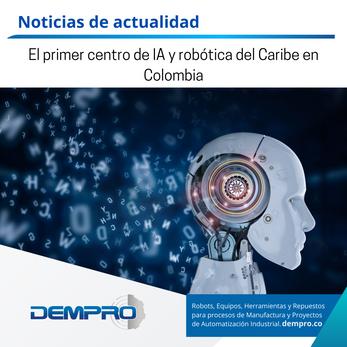 Primer centro de desarrollo e innovación de inteligencia artificial y robótica de la región Caribe