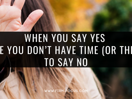 When You Say Yes Because You Don't Have Time (or the Guts) to Say No