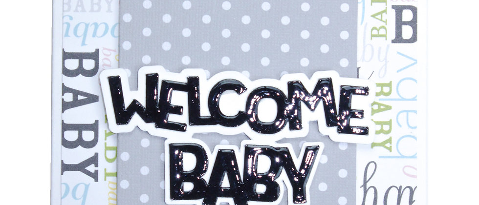 Welcome Baby - Grey/Neutral