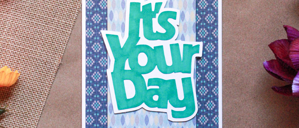 It's Your Day - Geo Print