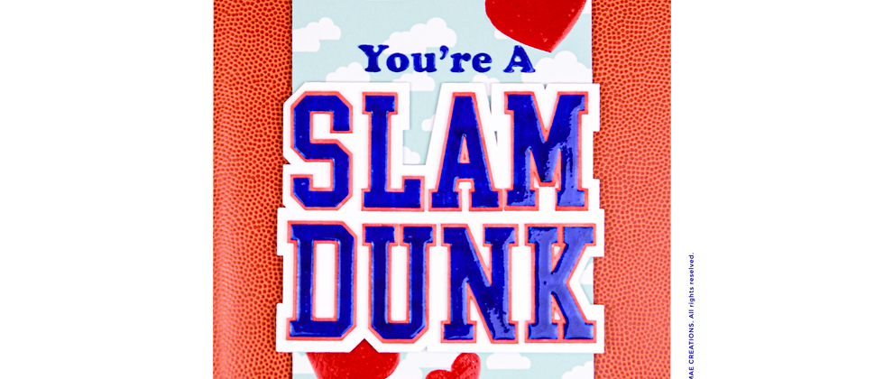 You're A Slam Dunk!