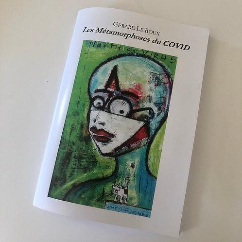Les Métamorphoses du COVID, Gérard Le Roux