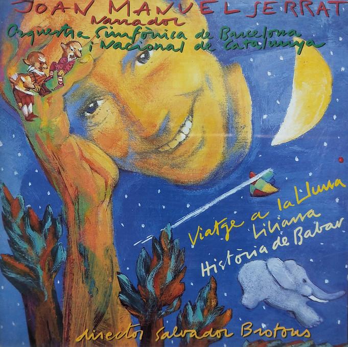 Viatge a la lluna, Liliana, Història de Babar. Joan Manuel Serrat.