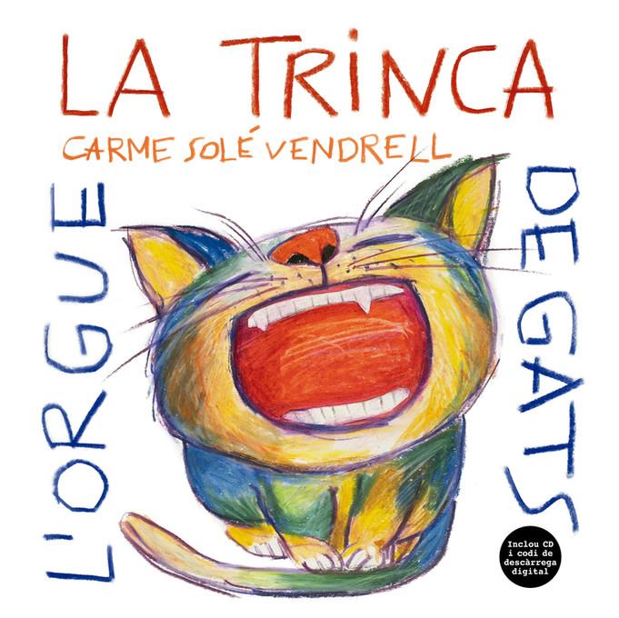 L'orgue de gats, La Trinca