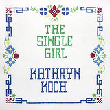 Kathryn%20Koch_The%20Single%20Girl_Cover