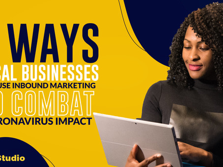 8 Ways Local Businesses Can Use Inbound Marketing to Combat Coronavirus Impact.