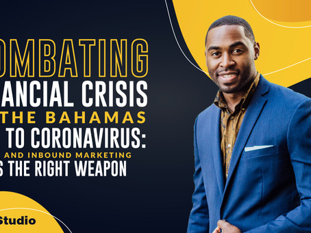 Combating Financial Crisis in The Bahamas Due to Coronavirus