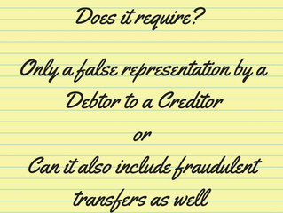 Fraudulent Transfers and 11 U.S.C. §523(a)(2)(A) of the Bankruptcy Code's discharge exceptions.