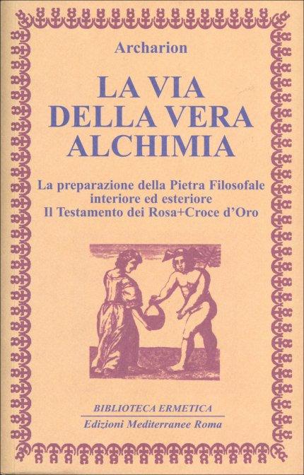LA VIA DELLA VERA ALCHIMIA. Archarion