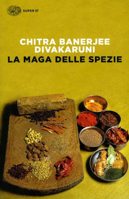 LA MAGA DELLE SPEZIE - Chitra Banerjee Divakaruni