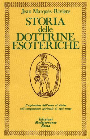 STORIA DELLE DOTTRINE ESOTERICHE. Jean Marquès Rivière